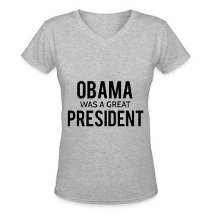 Obama was a great president! - Women's V-Neck T-Shirt