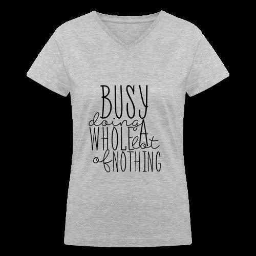 busy doing nothing - Women's V-Neck T-Shirt