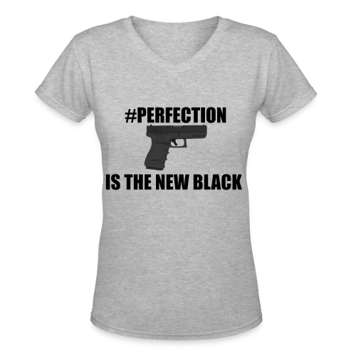 #Perfection Is The New Black - Women's V-Neck T-Shirt