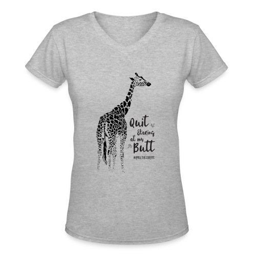 April the Giraffe - Quit Staring at my Butt - Women's V-Neck T-Shirt