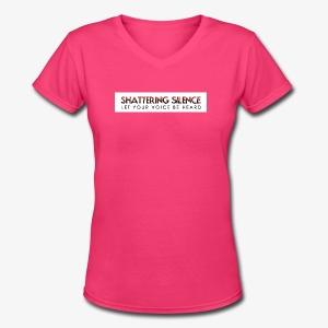 Shattering Silence T-Shirts - Women's V-Neck T-Shirt
