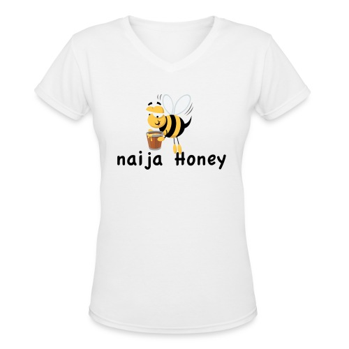 naija honey... - Women's V-Neck T-Shirt
