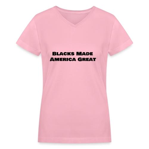(blacks_made_america) - Women's V-Neck T-Shirt