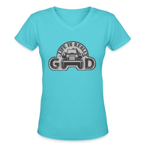 Life Is Really Good Jeep - Women's V-Neck T-Shirt