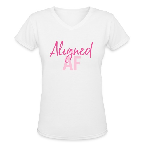 Aligned AF - Women's V-Neck T-Shirt
