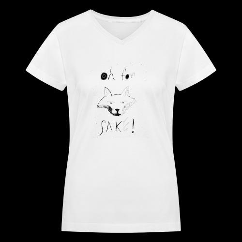 Oh For Fucks Sake - Women's V-Neck T-Shirt