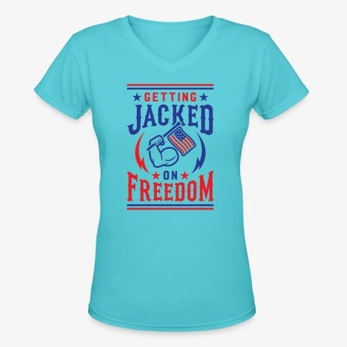 Getting Jacked On Freedom - Women's V-Neck T-Shirt