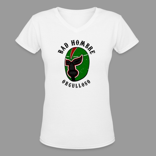 Proud Bad Hombre (Bad Hombre Orgulloso) - Women's V-Neck T-Shirt