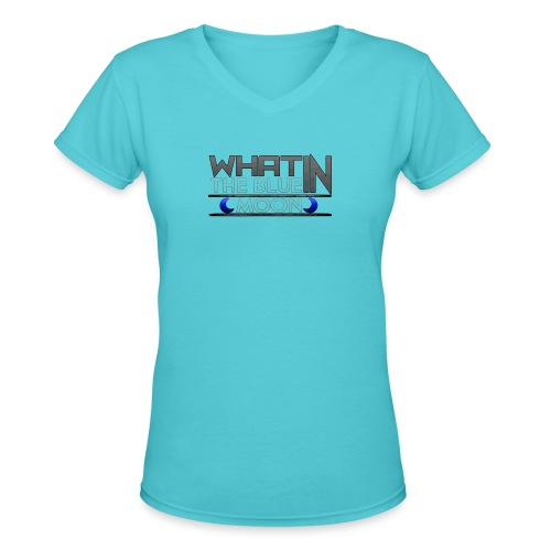 What in the BLUE MOON T-Shirt - Women's V-Neck T-Shirt