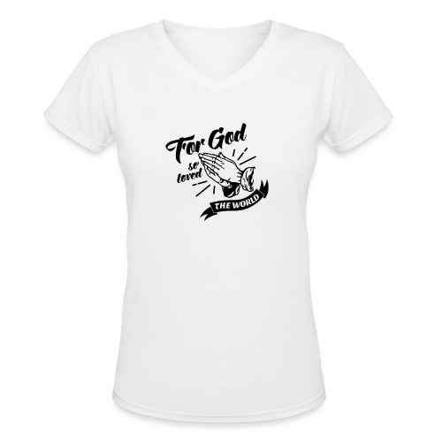 For God So Loved The World… - Alt. Design (Black) - Women's V-Neck T-Shirt