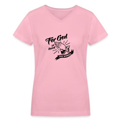 For God So Loved The World… - Alt. Design (Black) - Women's V-Neck T-Shirt