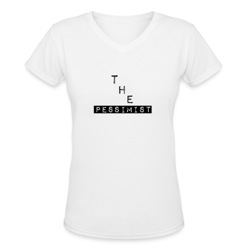 The Pessimist Abstract Design - Women's V-Neck T-Shirt