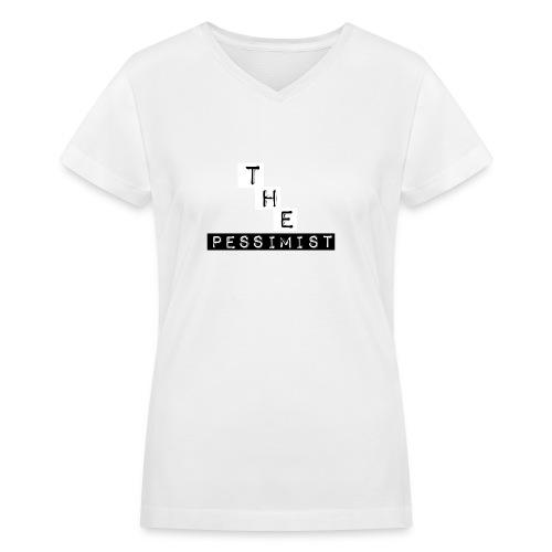 The Pessimist Abstract Design - Women's V-Neck T-Shirt