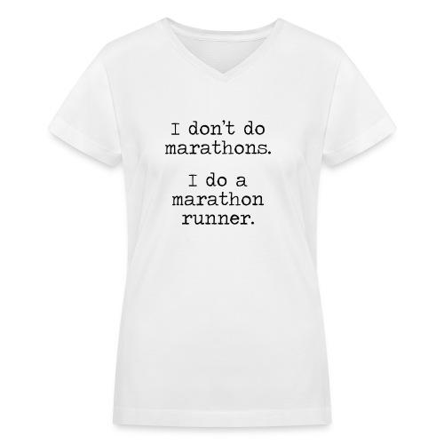 DONT DO MARATHONS - Women's V-Neck T-Shirt