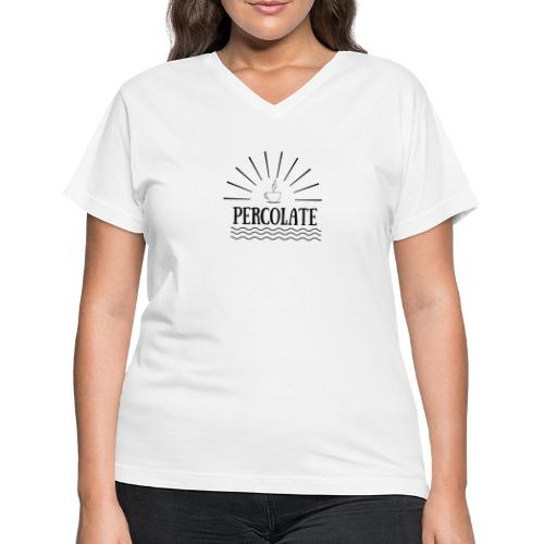 Percolate - Women's V-Neck T-Shirt