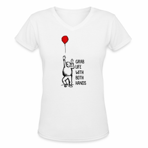 Grab Life With Both Hands - Women's V-Neck T-Shirt