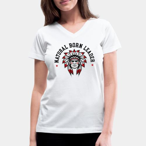 natural born leader - Women's V-Neck T-Shirt