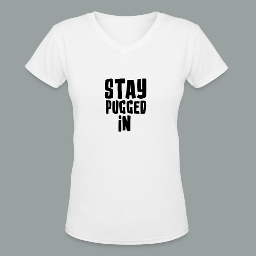 Stay Pugged In Clothing - Women's V-Neck T-Shirt