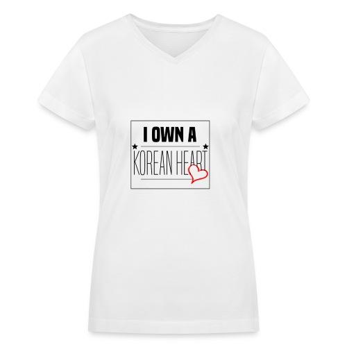 I Own A Korean Heart Desing - Women's V-Neck T-Shirt