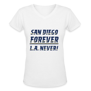San Diego Forever, L.A. Never! - Women's V-Neck T-Shirt