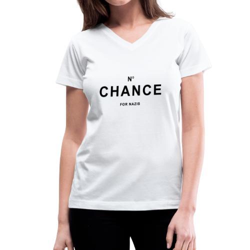 No Chance For Nazis Antifa - Women's V-Neck T-Shirt
