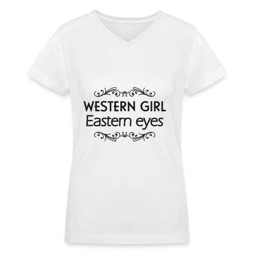 Western Girl - Eastern Eyes - Women's V-Neck T-Shirt