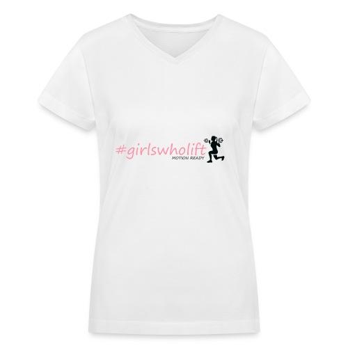 Girls who lift - Women's V-Neck T-Shirt