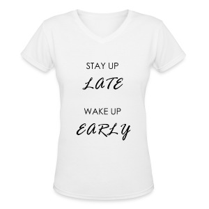 STAY UP LATE - Women's V-Neck T-Shirt