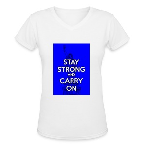 Stay Strong and Carry On - Women's V-Neck T-Shirt