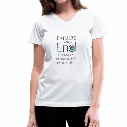 Failure Is Not The End - Women's V-Neck T-Shirt