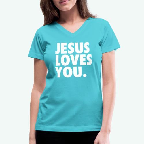 JESUS LOVES YOU - Women's V-Neck T-Shirt