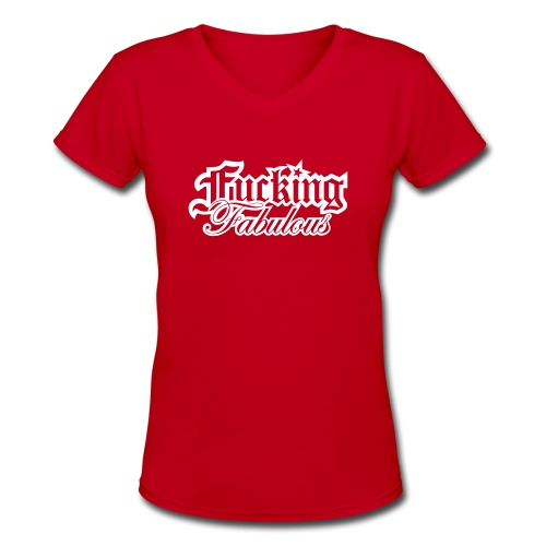 Fucking Fabulous Version 2 - Women's V-Neck T-Shirt