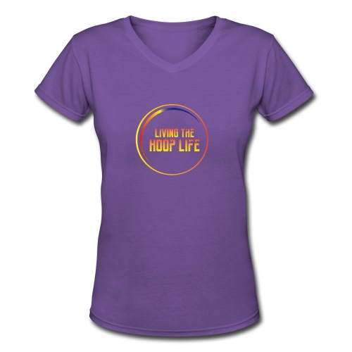 Living the Hoop Life - Women's V-Neck T-Shirt