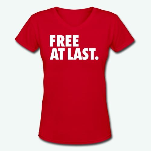 FREE AT LAST - Women's V-Neck T-Shirt