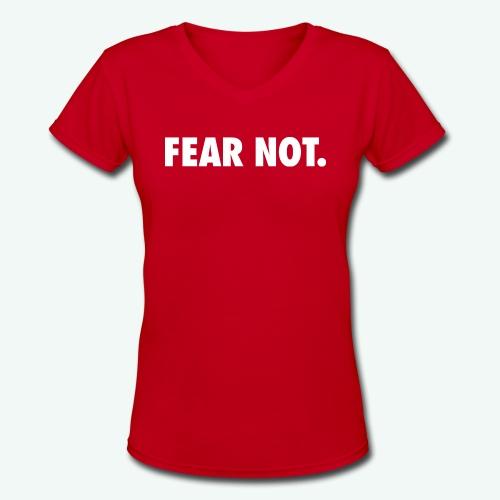 FEAR NOT - Women's V-Neck T-Shirt
