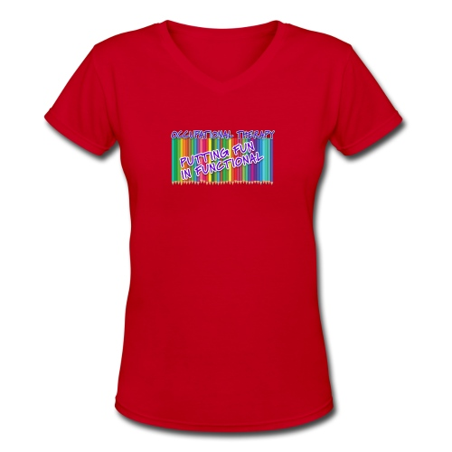 Occupational Therapy Putting the fun in functional - Women's V-Neck T-Shirt