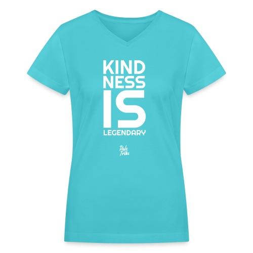 Kindness is Legendary - Women's V-Neck T-Shirt