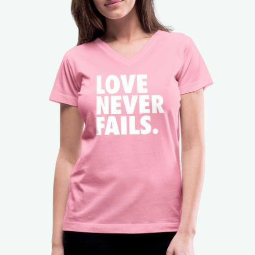 LOVE NEVER FAILS - Women's V-Neck T-Shirt