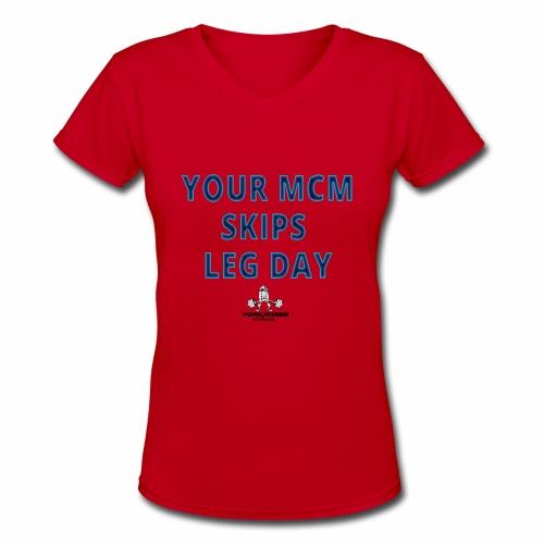 your mcm skips leg day blue - Women's V-Neck T-Shirt