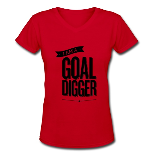 I Am A Goal Digger - Women's V-Neck T-Shirt