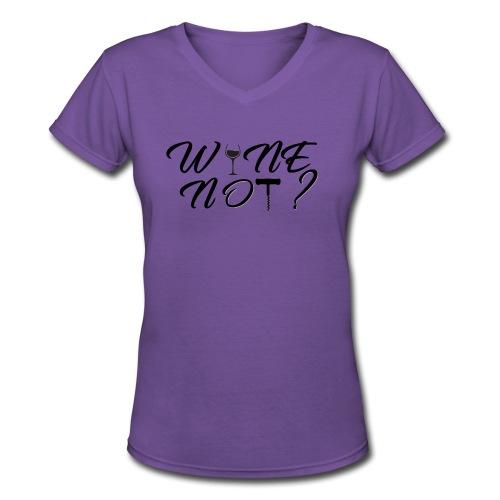Wine not(black) - Women's V-Neck T-Shirt