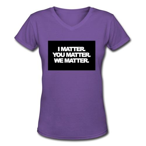 We matter - Women's V-Neck T-Shirt