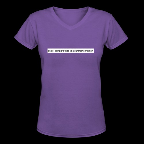 shall i compare thee to a summer's meme? - Women's V-Neck T-Shirt