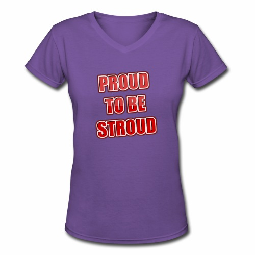 Proud To Be Stroud - Women's V-Neck T-Shirt
