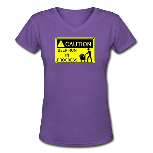Caution Beer Run In Progress - Women's V-Neck T-Shirt