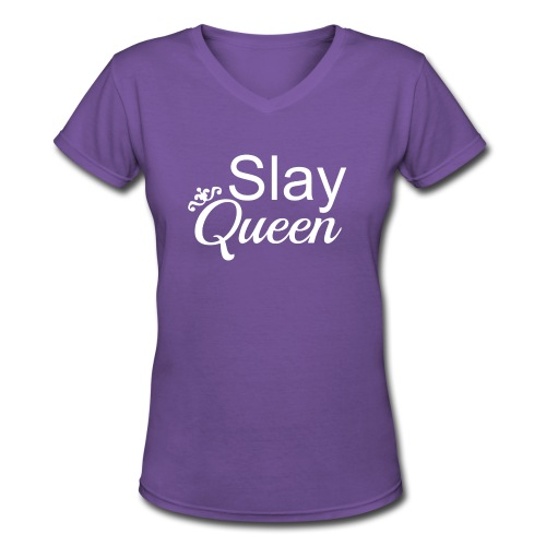Slay My Queens - White Text - Women's V-Neck T-Shirt