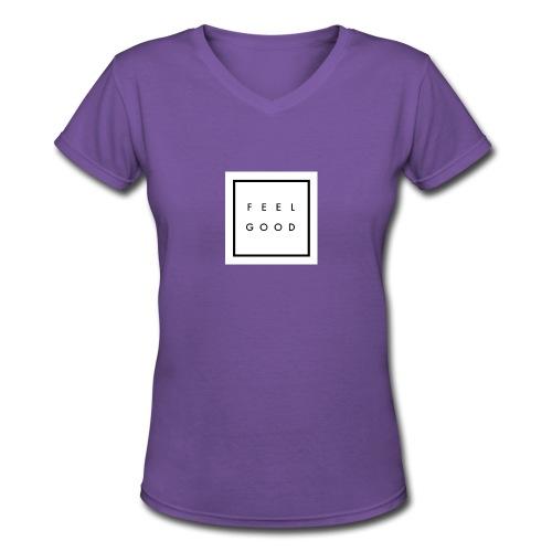 Feel good. - Women's V-Neck T-Shirt