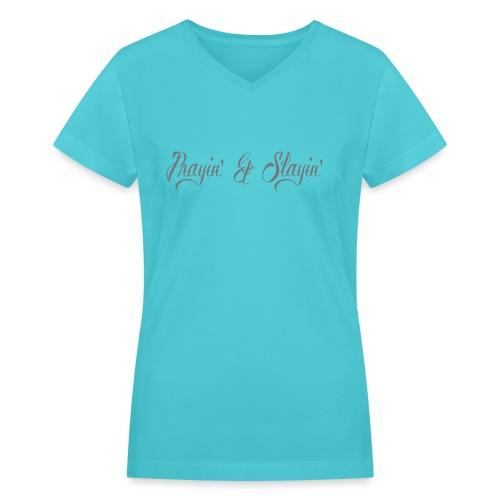 Prayin' and Slayin' - Women's V-Neck T-Shirt