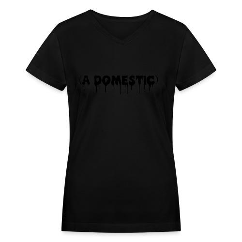 A Domestic - Women's V-Neck T-Shirt