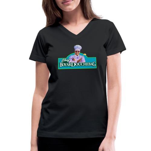 Chef BoyarDouchebag - Women's V-Neck T-Shirt